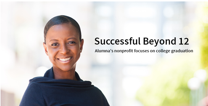 Successful Beyond 12: Alumna's nonprofit focuses on college graduation